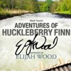 Adventures of Huckleberry Finn by Mark Twain, Narrated by Elijah Wood