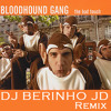 B.l.o.o.d.h.o.u.n.d. G.a.n.g. - The Bad Touch '13 (Berinho JD Remix OneFL)