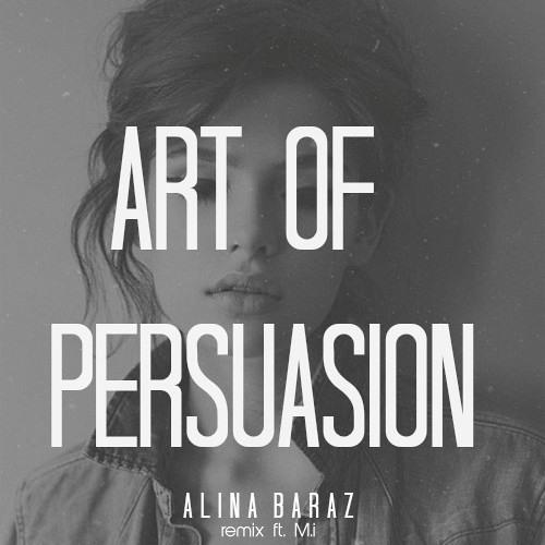 Alina Baraz - Art of Persuasion (Remix Ft. M.i)