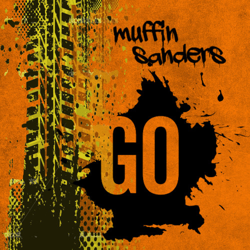 #OUTNOW EXCLUSIVE ON BEATPORT Muffin Sanders - Go !!!