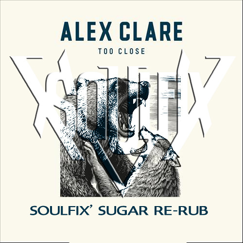 Alex Clare -  Too Close (Soulfix Re-rub)