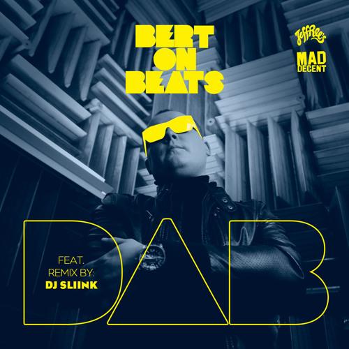 Bert On Beats - Dab (DJ Sliink Remix)