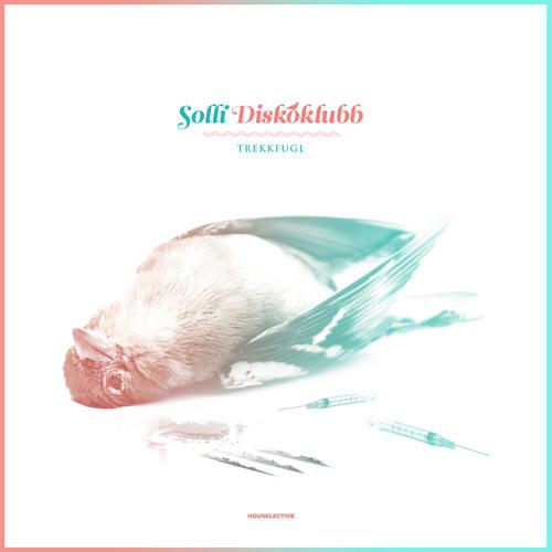 Solli Diskoklubb - Trekkfugl (PistolPuma Remix)