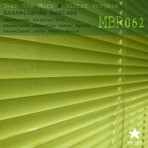 Ivan The Muru & Victor Vergara - Amaneciendo Remixes