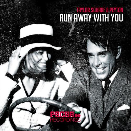 Taylor Square & Peyton - Run Away With You (Pagano 'Ibiza' Remix)