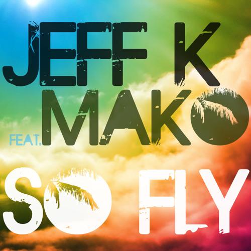 So Fly - JFK Feat Mako.mp3