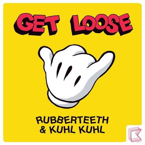 Rubberteeth & Kuhl Kuhl - Get Loose - Vocal Mix (Klub Kids)