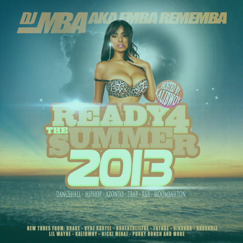 DJ MBA - Ready 4 The Summer (Hosted By Kalibwoy)