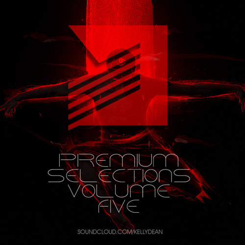 Kelly Dean - Premium Selections Mix Vol. 5 April 2013 [FREE DOWNLOAD]