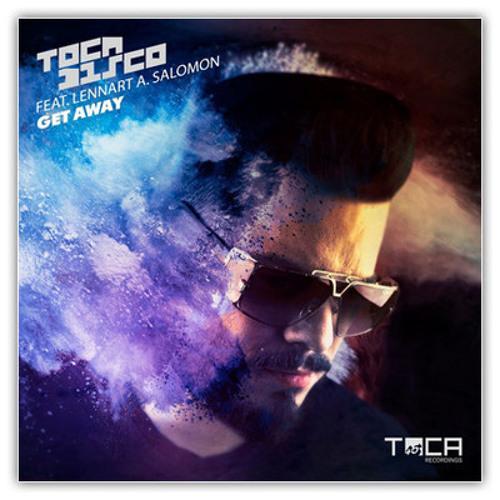 Tocadisco feat Lennart A. Salomon_Get Away_(Antonio Mojito Remix)