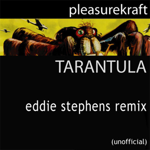 Pleasurekraft - Tarantula (Eddie Stephens Remix)