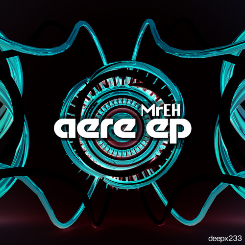 MrEH - Aere EP | Deep-X Recordings [deepx233]  [Free download]