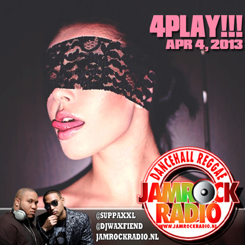 JAMROCK RADIO APR 4, 2013 -- 4PLAY!!!