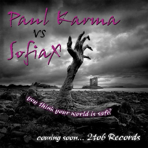 Paul Karma vs SofiaX - You Think Your World is Safe pRoMo