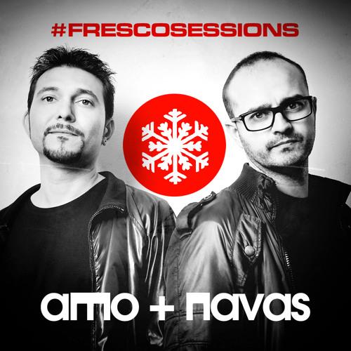 Fresco Sessions - 259 by AMO + NAVAS  (1 hour DJ SET)