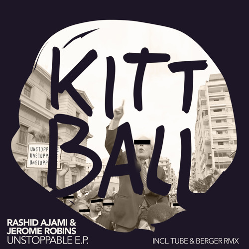 Rashid Ajami & Jerome Robins - Unstoppable (Tube & Berger Remix)