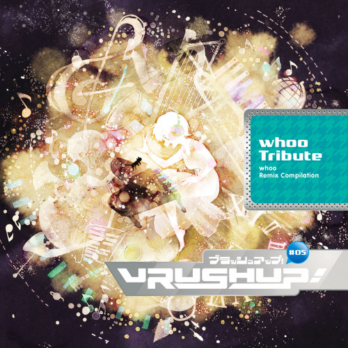 VRUSH UP! #05 -whoo Tribute- Crossfade