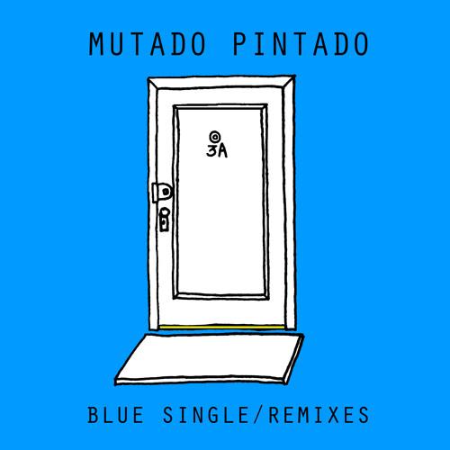 "MUTADO PINTADO ""Blue (Gluid Remix)"""
