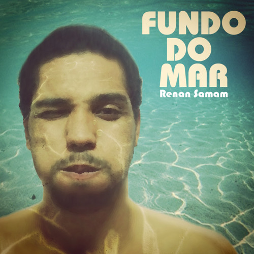 Renan Samam - Fundo Do Mar