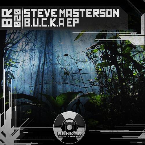Steve Masterson - B.U.C.K.A 2.2 (Paulo AV Remix)  (LQ) - BUNK3R R3CORDS