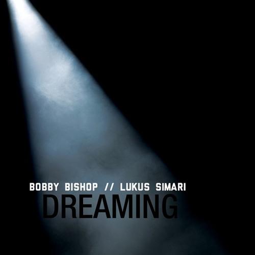 Bobby Bishop & Lukus Simari - Dreaming