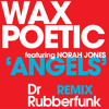 Wax Poetic feat. Norah Jones - 'Angels' (Dr Rubberfunk Remix)