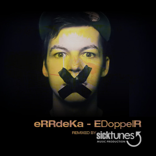 eRRdeKa - EDoppelR • Unofficial Remix (prod. by sicktunes)