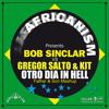 Africanism pres. Bob Sinclar vs Gregor Salto & KiT - Otro Dia In Hell (Father & Son Mashup)