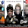 Scream and Shout Remix - Will.i.am And Britney Spears Feat. DJ ANDY PERU - (www.DjAndyPeru.es.tl)