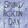 Spring/Rockin' Day