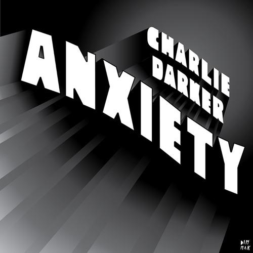 Charlie Darker - Anxiety (Teaser)