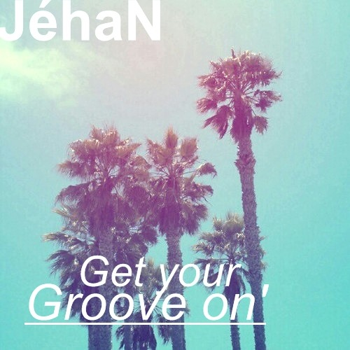 Jehan - Get your groove