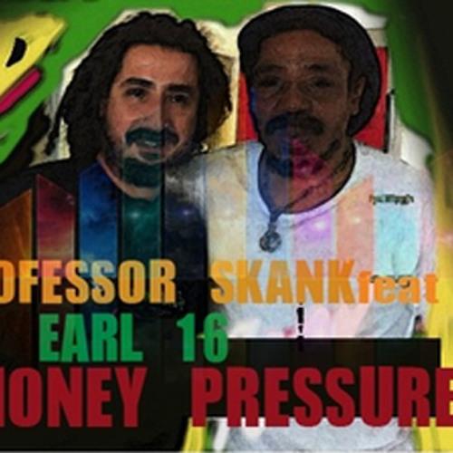 PROFESSOR SKANK & EARL 16 - MONEY PRESSURE RMX