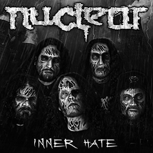 NUCLEAR - INNER HATE (2013)