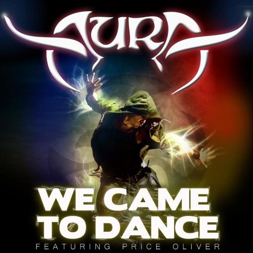 Aura ft Pryce Oliver - We Came To Dance (Radio Edit)