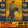 Captain Cumbia remix JOHNNY PREZ vs LOS HERMANOS TUIRAN [Tu Pum Pum]