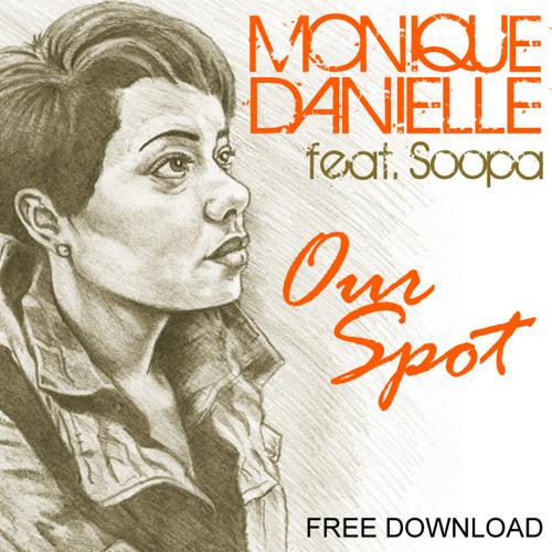 Monique-Danielle - Our Spot Ft. Soopa [Prod. Genesis7]