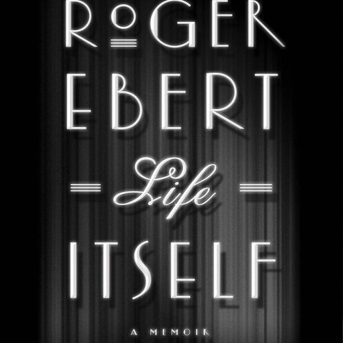 Life Itself by Roger Ebert, read by Edward Herrmann - an audiobook excerpt