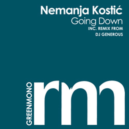 Nemanja Kostic - Going Down (DJ Generous Remix)