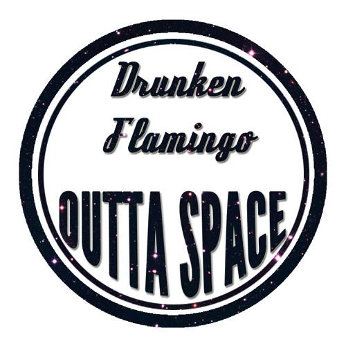 Drunken Flamingo - OUTTA SPACE [Dubstep, Rap, Trap]