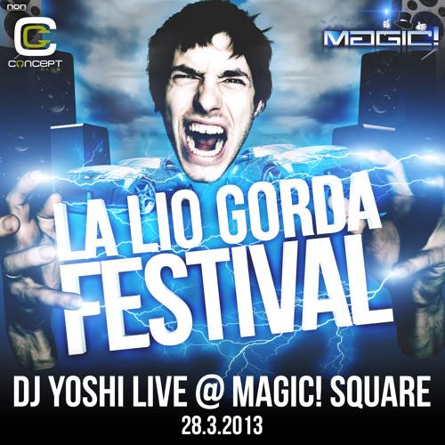 Dj Yoshi Live @ Magic!Square (La lio gorda festival) 28.3.2013