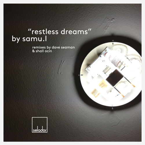Samu.l 'Restless Dreams' Dave Seaman Remix (Lo-res 160 kbps preview)