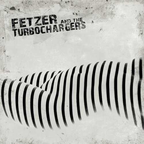 Fetzer and the Turbochargers (Full Album 2013)
