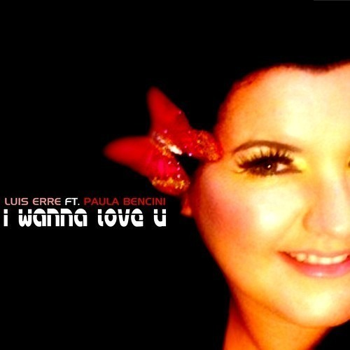 Luis Erre Ft. Paula Bencini - I Wanna Love U 2k13 (Luis Erre The Mash Up Mix)