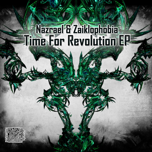 EP - NAZRAEL & ZAIKLOPHOBIA - TIME FOR REVOLUTION - 2013 - ISOTROPIC SOUNDS RECORDS