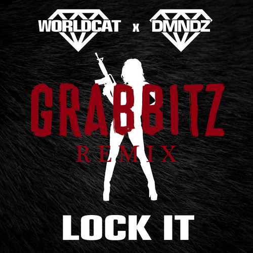 DMNDZ x WorldCAT- Lock It (Grabbitz Remix)