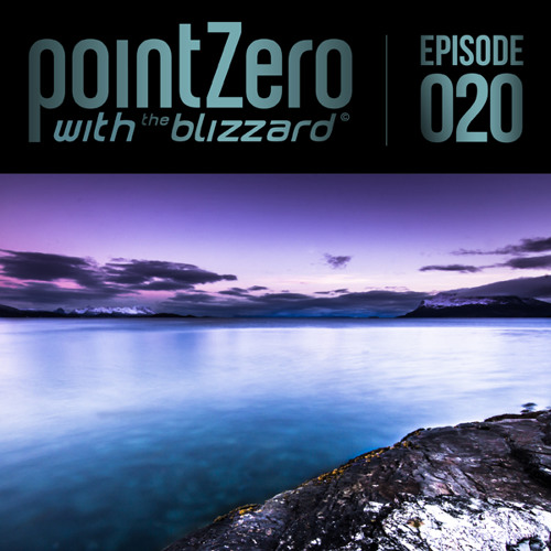 Point Zero Podcast 020 - with The Blizzard