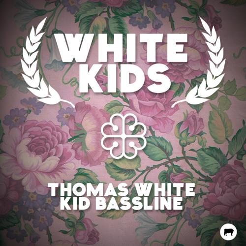 Thomas White & Kid Bassline - White Kids EP Minimix [OUT NOW]