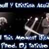 Pitbull Y Cristina Aguilera - Feel This Moment (Remix) Prod. Dj Tatisho
