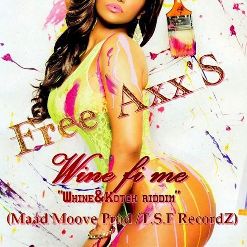 Free Axx'S - Wine fi me(wine and kotch instru)March 2013